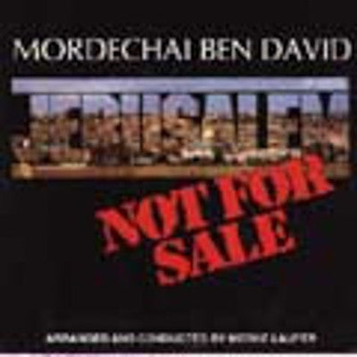 Mordechai Ben David or MBD - Jerusalem Is Not For Sale
