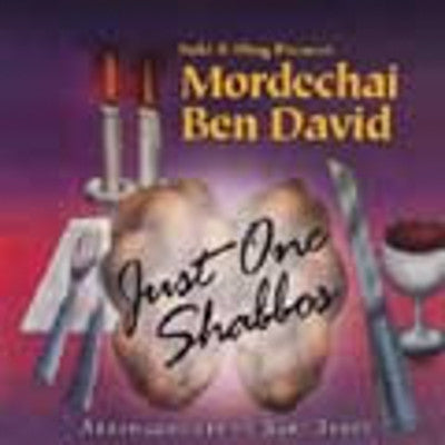 Mordechai Ben David or MBD - Just One Shabbos