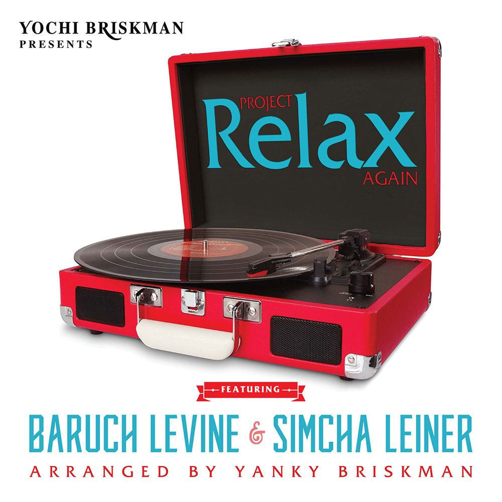 Project Relax Again Boruch Levine & Simcha leiner