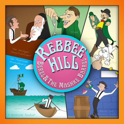 Rebbee Hill - Berel and the Mashke Barrel