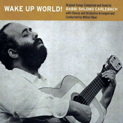 Shlomo Carlebach - Wake Up World