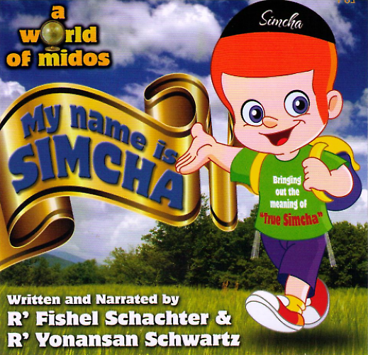 R Fishel Schachter - World of Middos: My Name is Simcha