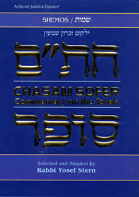 Rabbi Yosef Stern - Chasam Sofer On Torah - Shemos