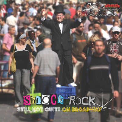 Shlock Rock - Still Not Quite on Broadway