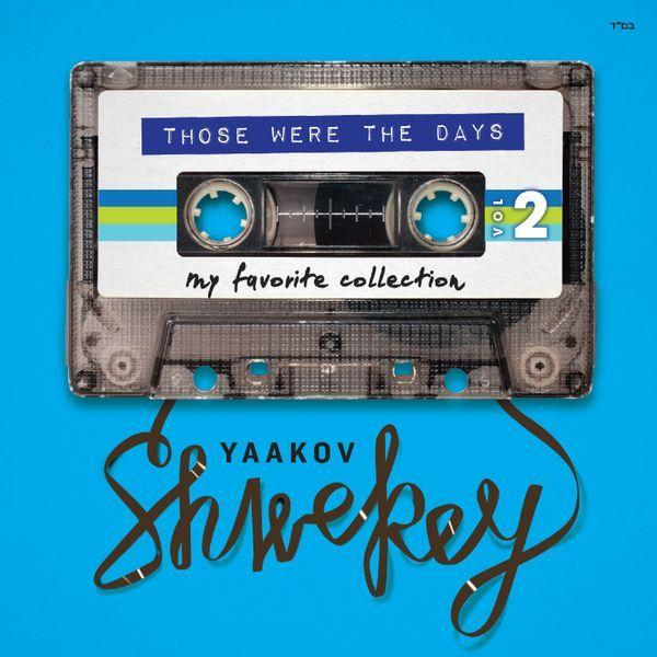 Yaakov Shwekey - Those Were The Days 2