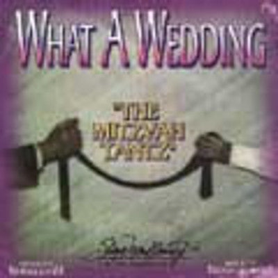 Neginah - What A Wedding - The Mitzvah Tantz