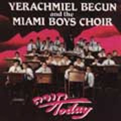 Yerachmiel Begun and The Miami Boys Choir - Torah Today