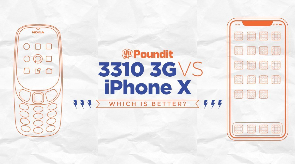 POUND FOR POUND: 3310(3G) vs. iPhone X
