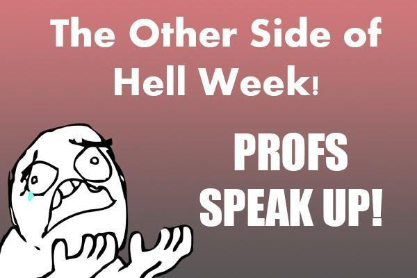 The Other Side of Hell Week: Profs Speak Up