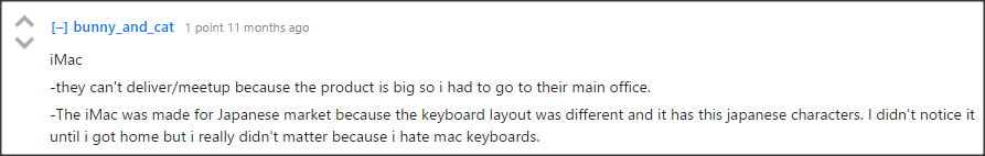 """The iMac was made for Japanese market because the keyboard layout was different and it has these Japanese characters. I didn't notice it until I got home but it really didn't matter because I hate Mac keyboards."""