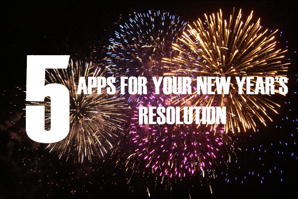 5 Apps for Your New Year's Resolutions