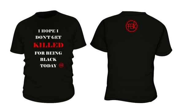 'I Hope I Don't Get Killed' Shirt
