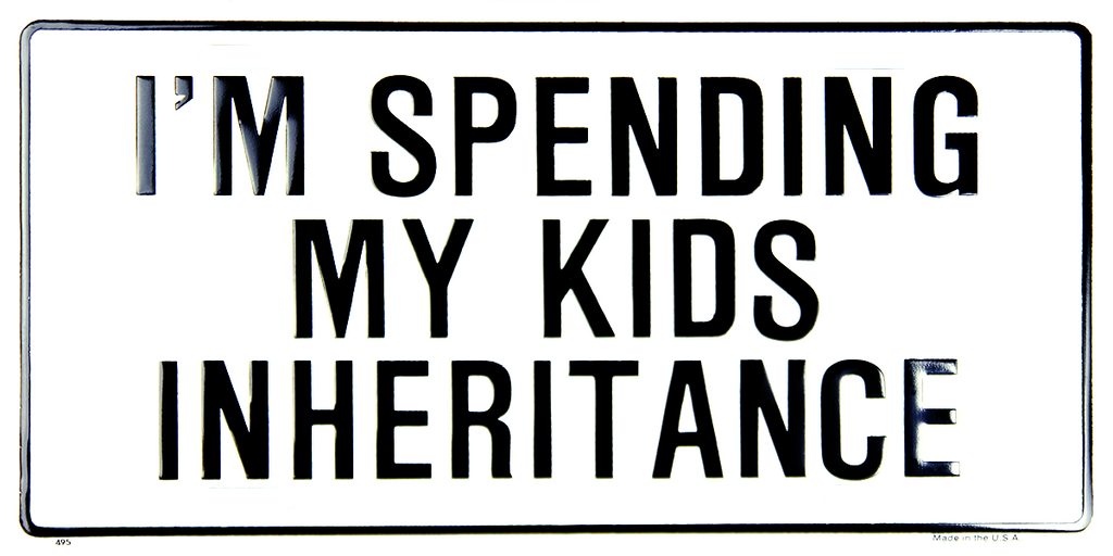 495 - I'm Spending My Kids Inheritance