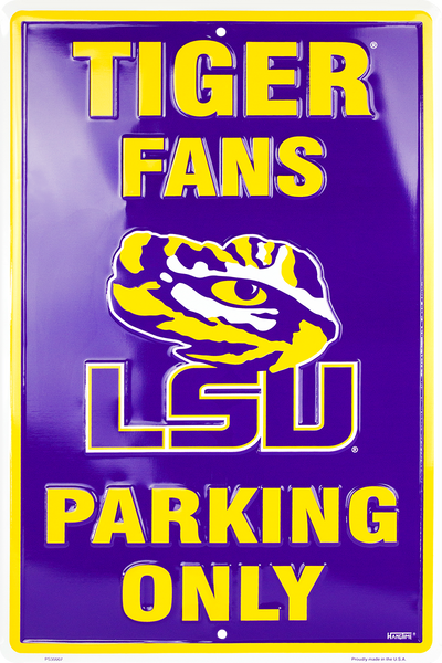 PS30007 -  LSU Tiger Fans Parking Only