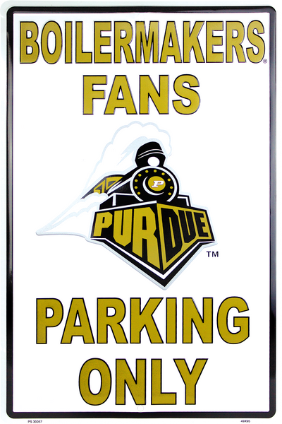 PS30057 - Purdue Boilermakers Fans Parking Only