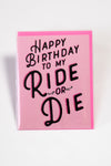 Ride or Die Birthday card