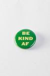 Be Kind AF button
