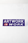 Artwork Is Work Sticker