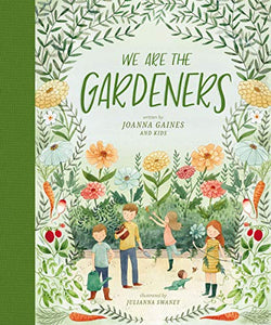 We Are the Gardeners, written by Joanna Gaines and Kids