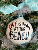 Load image into Gallery viewer, Life is Better at the Beach Ornament