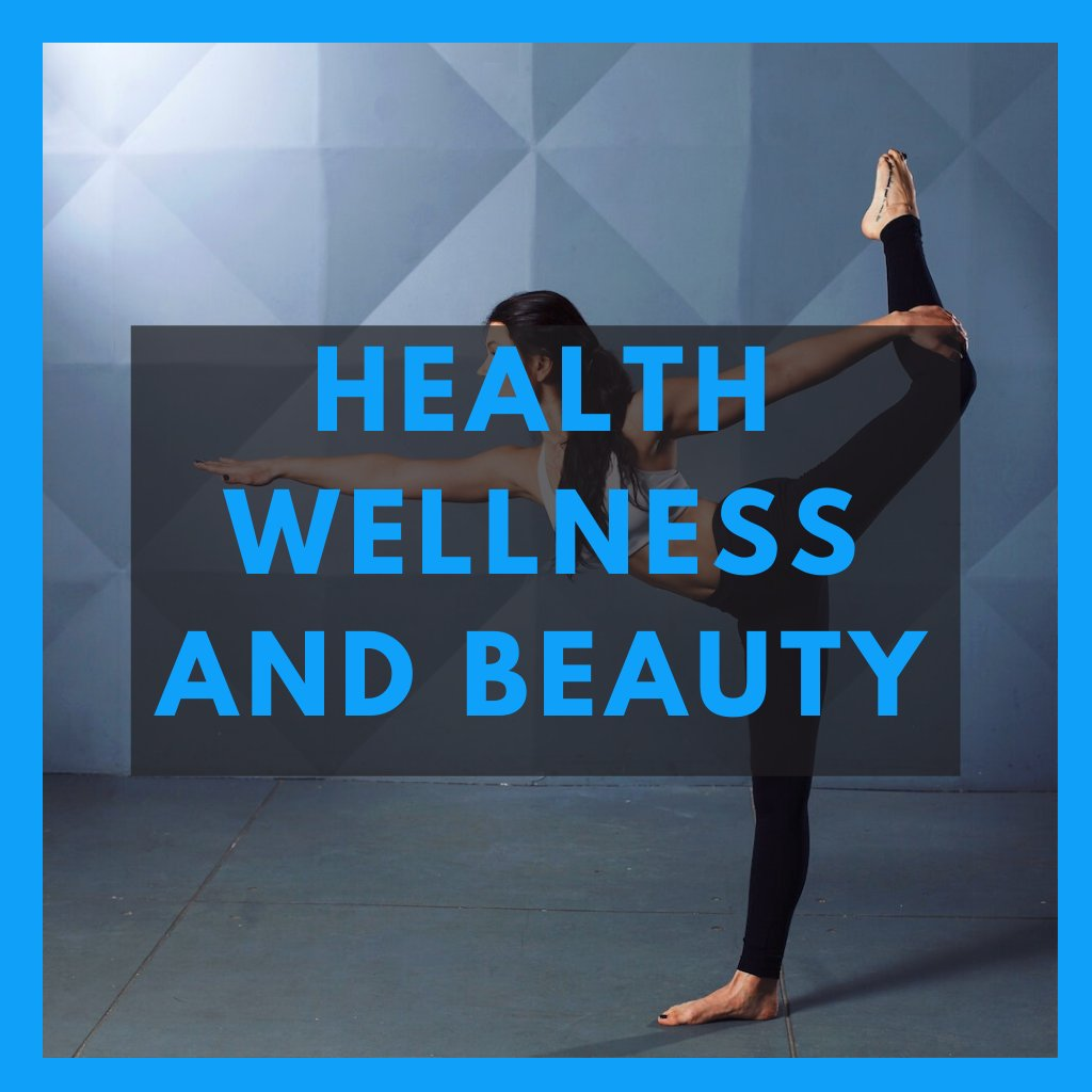 Health, Wellness and Beauty.