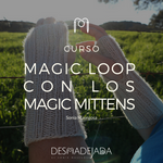 Aprender a tejer Magic Loop con los Magic Mittens