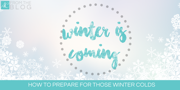 Prepare for Winter Colds!