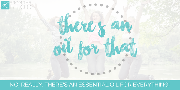 Wow! There Really is an Essential Oil for THAT!