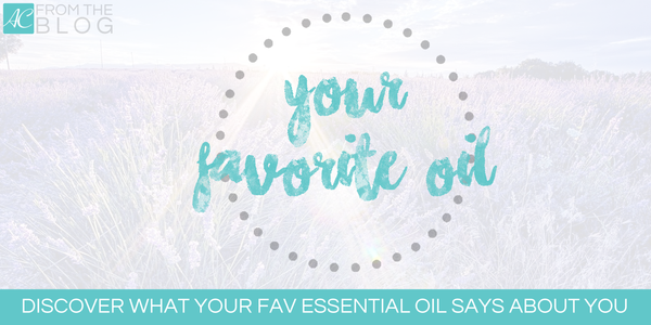 What your favorite essential oil says about you