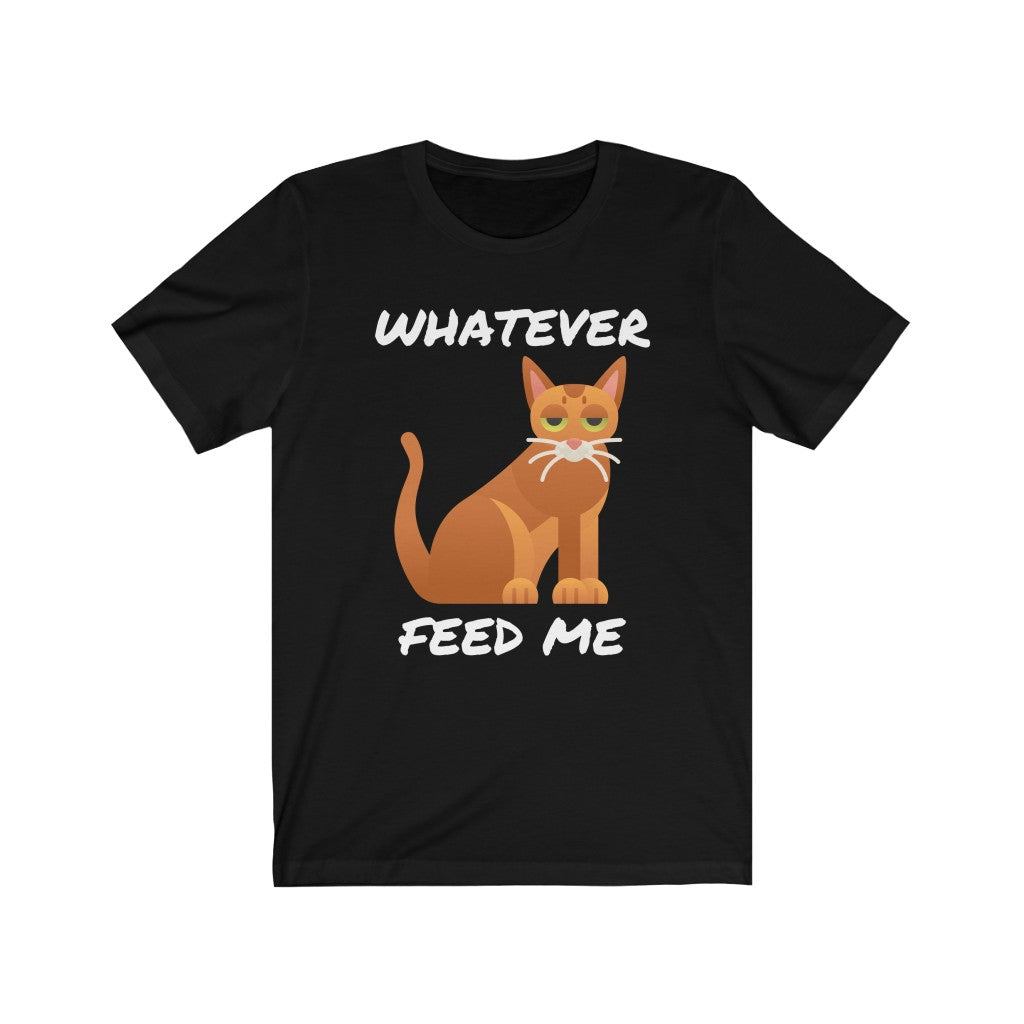 Whatever Feed Me Chausie Tee