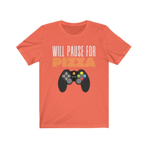 Will Pause for Pizza Tee [BE MEMORABLE]