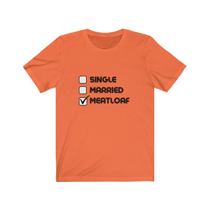 Single, Married, Meatloaf Unisex Jersey Short Sleeve Tee