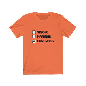 Single, Married, Cupcakes Unisex Jersey Short Sleeve Tee