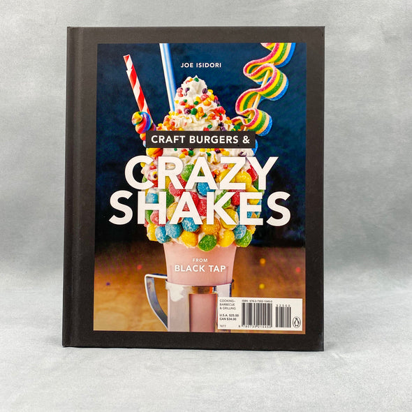 Craft Burgers & Crazy Shakes From Black Tap Cookbook