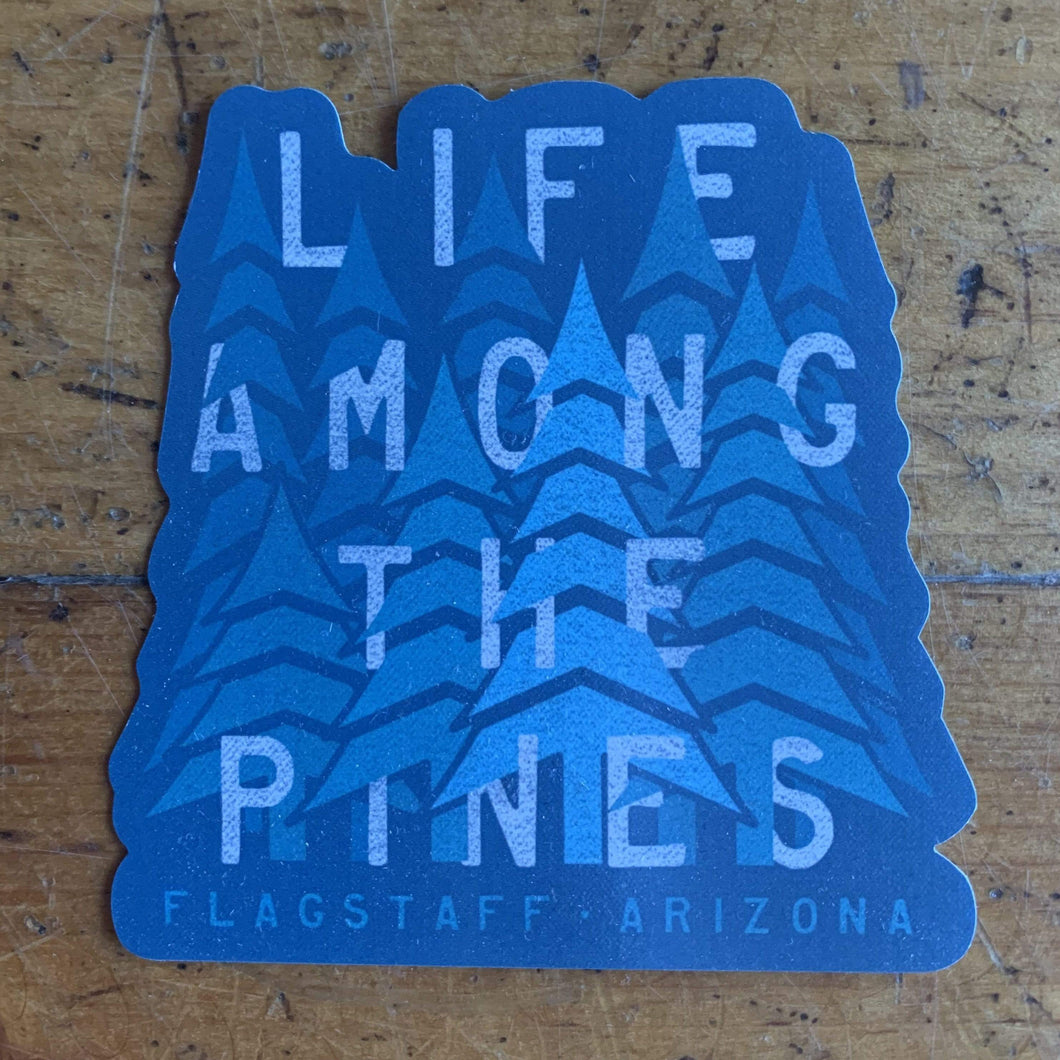 Life Among The Pines Sticker