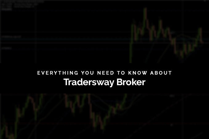 EVERYTHING YOU NEED TO KNOW ABOUT TRADERS WAY BROKER
