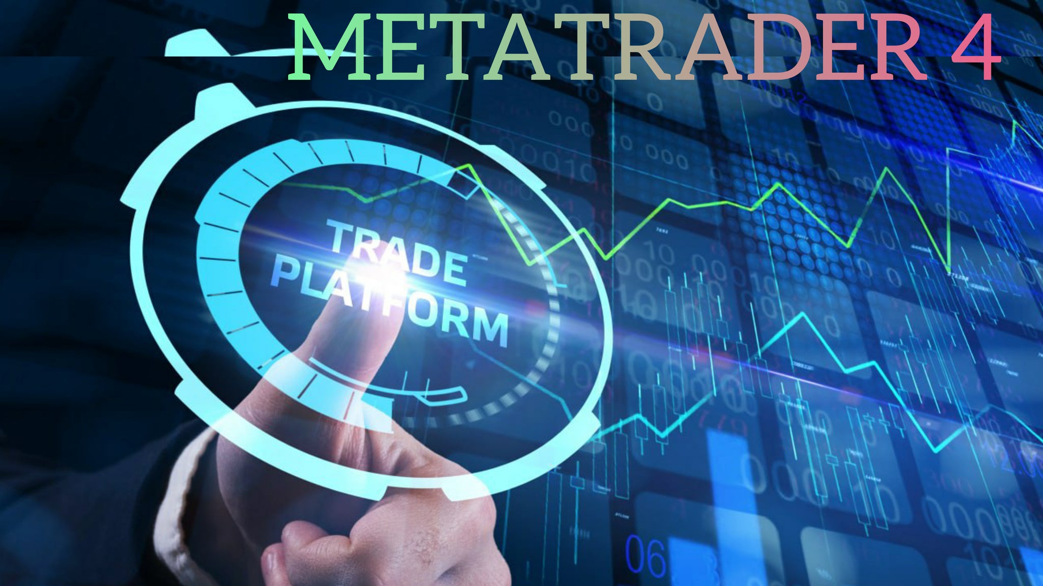 Everything You Need To Know About Metatrader 4