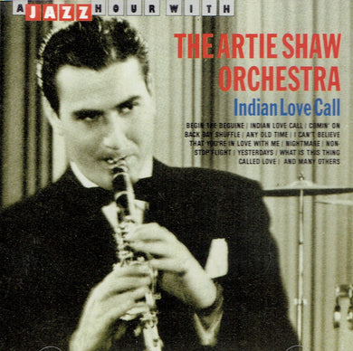 The Artie Shaw Orchestra- Indian Love Call