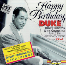 Happy Birthday Duke! April 29th Birthday Sessions - Duke Ellington & His Orchestra VOL 1