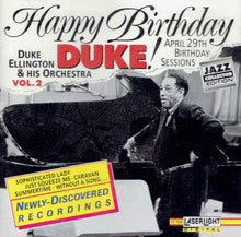 Happy Birthday Duke! April 29th Birthday Sessions - Duke Ellington & His Orchestra VOL 2
