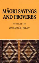 Māori Sayings and Proverbs- Pocket Guide