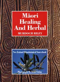 Māori Healing And Herbal- New Zealand Ethnobotanical Sourcebook