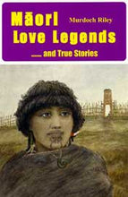 Māori Love Legends and True Stories- Pocket Guide