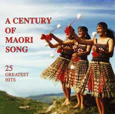 A Century Of Māori Song: 25 Greatest Hits (CD)