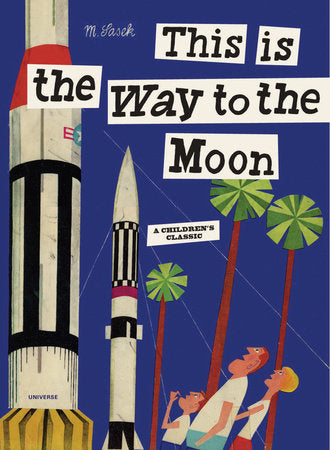 miroslav sasek this is the way to the moon book