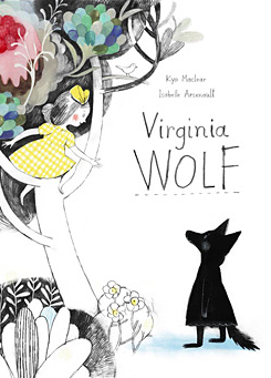 virginia wolf écrit par Kyo Maclear & illustré par Isabelle Arsenault