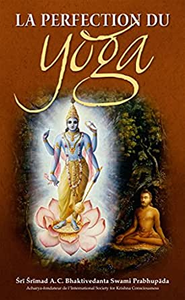 Perfection of Yoga (French) by A.C. Bhaktivedanta Swami Prabhupada