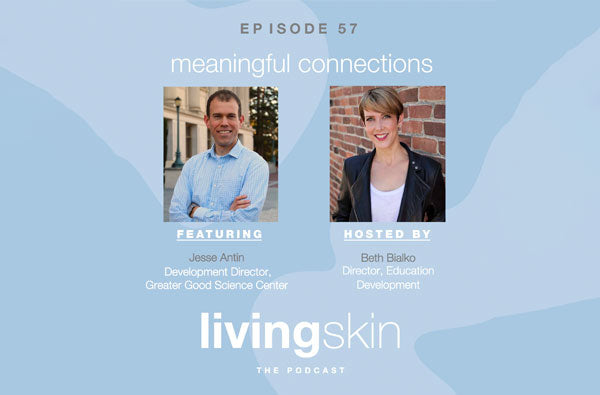 living skin podcast - greater good