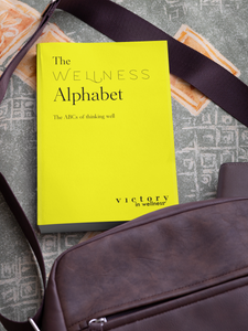 The Wellness Alphabet, the ABCs of thinking well