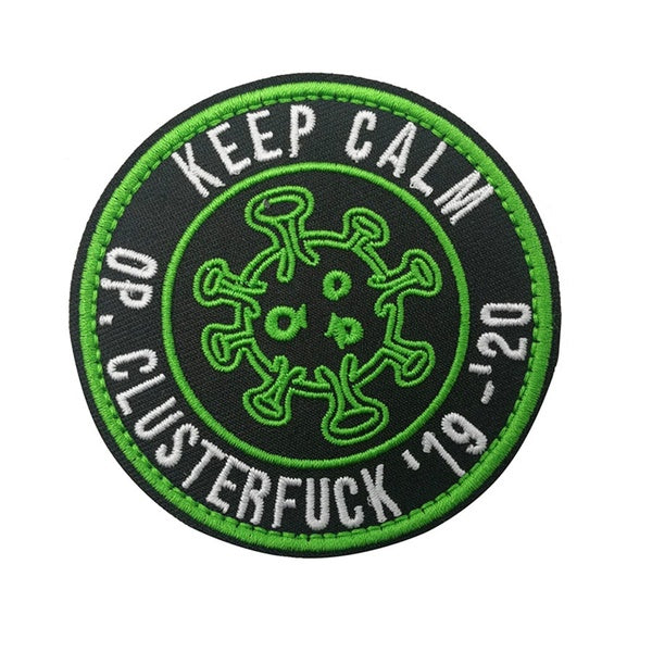 Keep Calm - Operation Clusterfvck '19 - '20 Lockdown Embroidery Fastener Hook & Loop Patches Coronavirus  Jacket Badge Jeans Applique Bag Cap